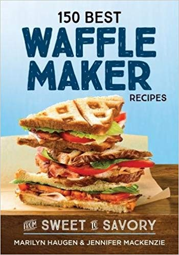 Bruja On Books: 150 Best Waffle Maker Recipes